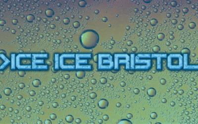 >> ICE ICE BRISTOL